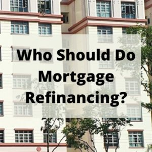 Who Should Do Mortgage Refinancing?