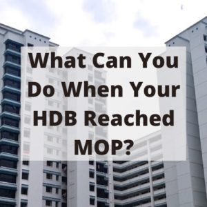 What can you do, when your HDB reached 5 Years MOP?