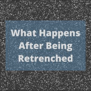 What Happens After Being Retrenched